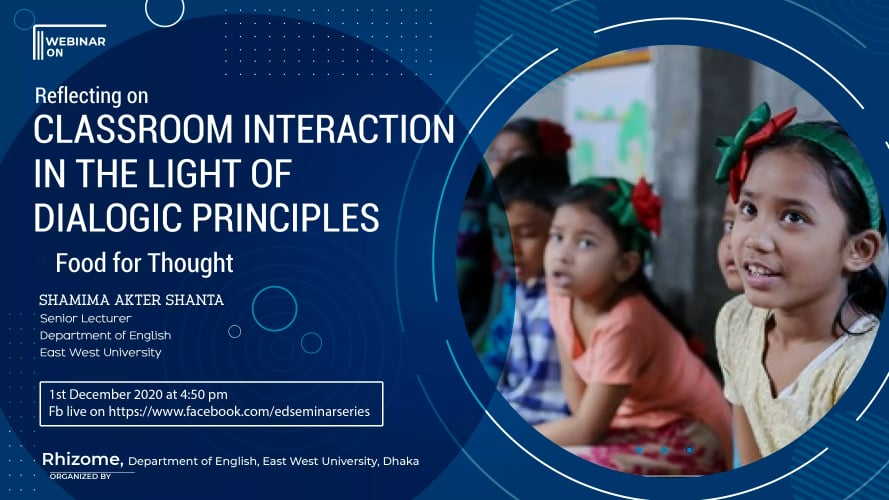 "Webinar on ""Reflecting on Classroom Interaction in the light of Dialogic Principles: Food for though..."